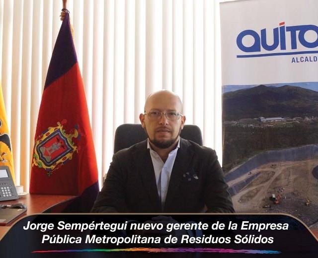 Jorge Sempértegui nuevo gerente de la Empresa Pública Metropolitana de Residuos Sólid